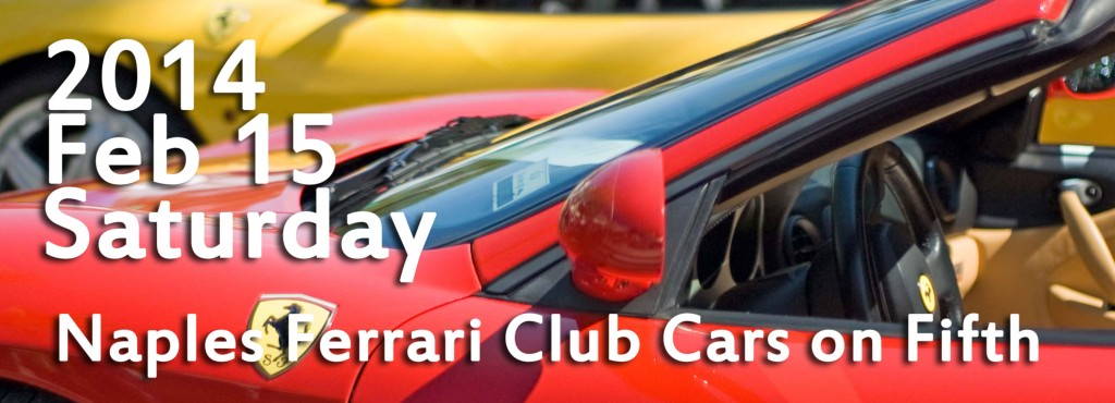 2014 Naples Ferrari Club Cars on Fifth Event Banner   F1 Imports & Exotics in Naples, Florida a Luxury, Highline and Exotic Car Automotive Service and Repair Center
